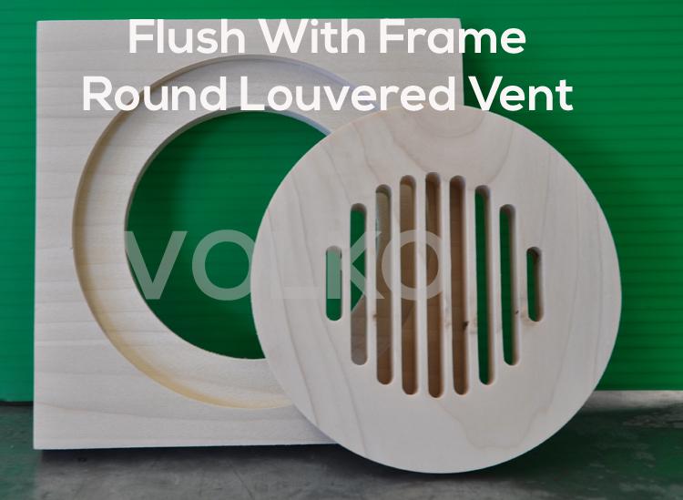 flush round wood vent